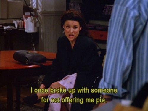 I-once-broke-up-with-someone-for-not-offering-me-pie