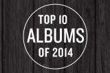 Darian Bolin's Top 10 of 2014: Albums