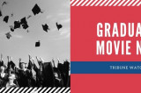 Tribune Watched it:  Graduation Movie Night