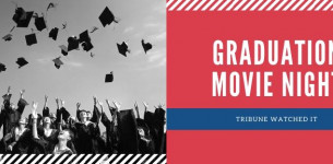 Tribune Watched it:  Graduation Movie Night