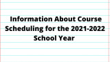 Information About Course Scheduling for the 2021-2022 School Year